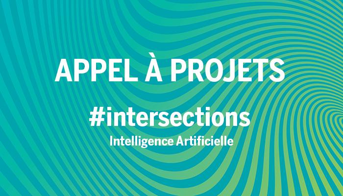 Appel à projets numériques : #intersections VOL.2