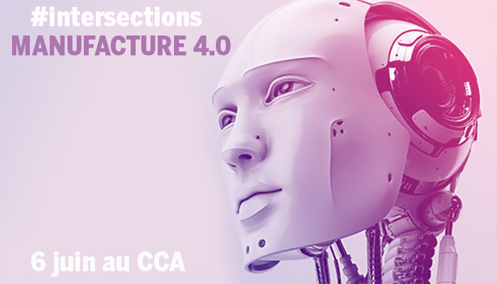 #intersections VOL.5 : Manufacture 4.0