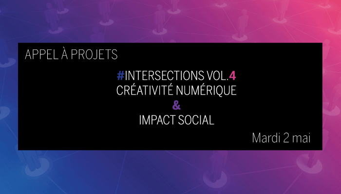APPEL À PROJETS  #intersections vol.4