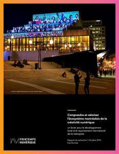 Comprendre et valoriser l'écosystème montréalais de la créativité numérique : un levier pour le développement local et le rayonnement international de la métropole