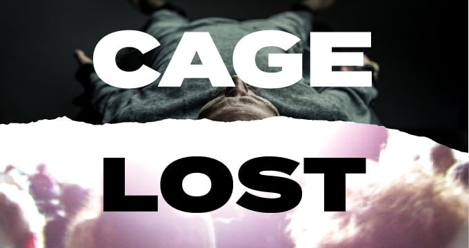 Cage & Lost