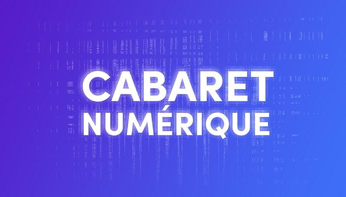 Lumière sur la première édition du Cabaret Numérique