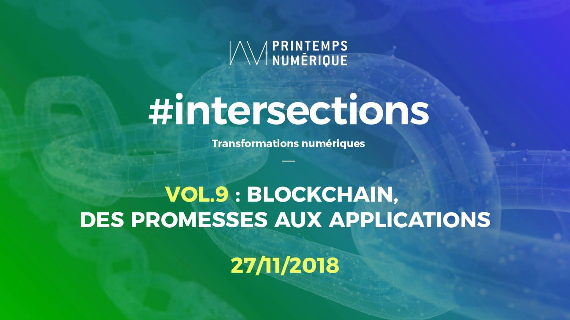 #Intersections VOL.9 : Blockchain, des promesses aux applications