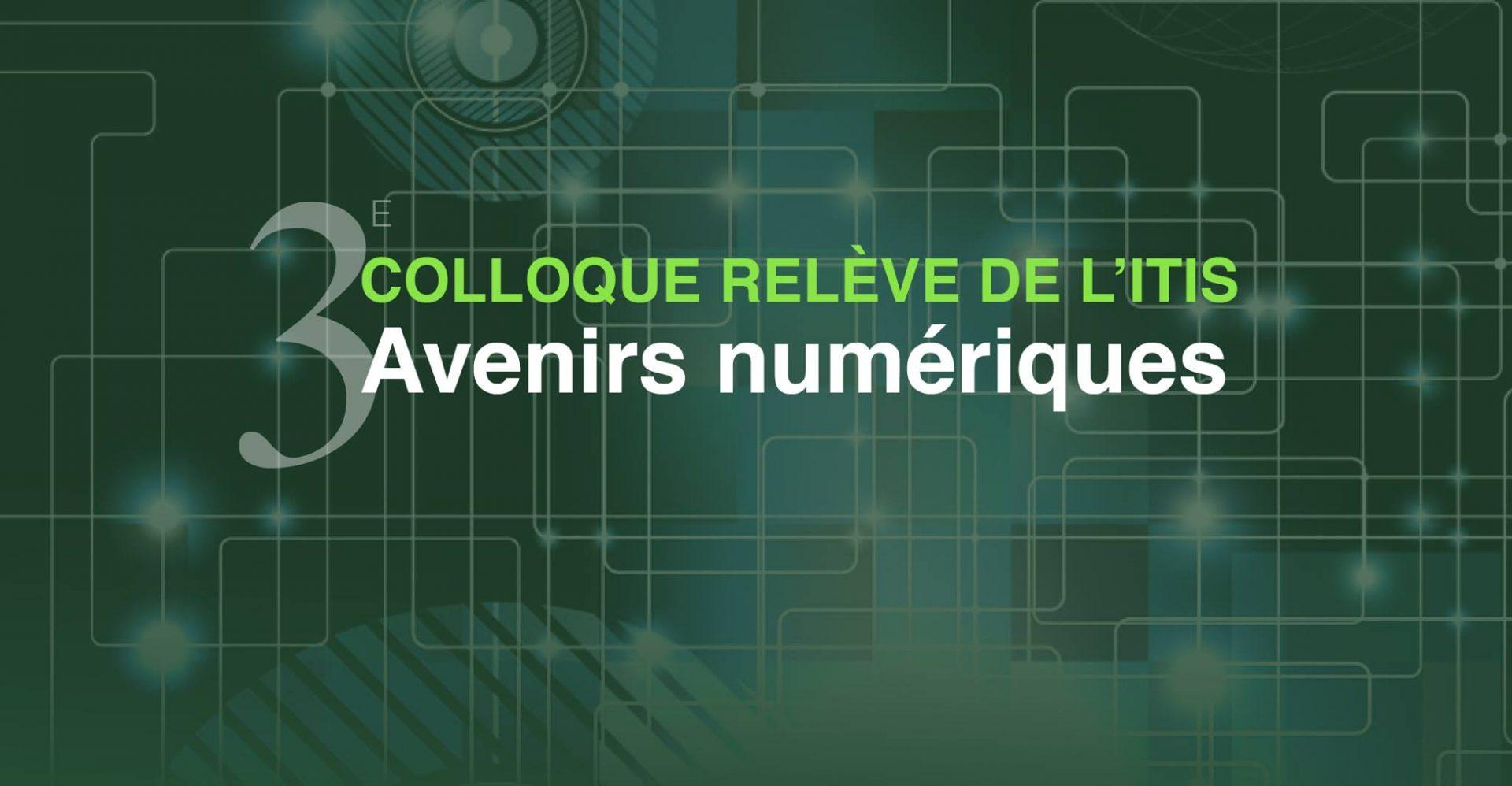 AQT 3ème colloque relève de l'ITIS avenirs numeriques