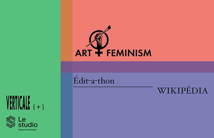 Verticale / Édit-a-thons Wikipédia Art+Feminism
