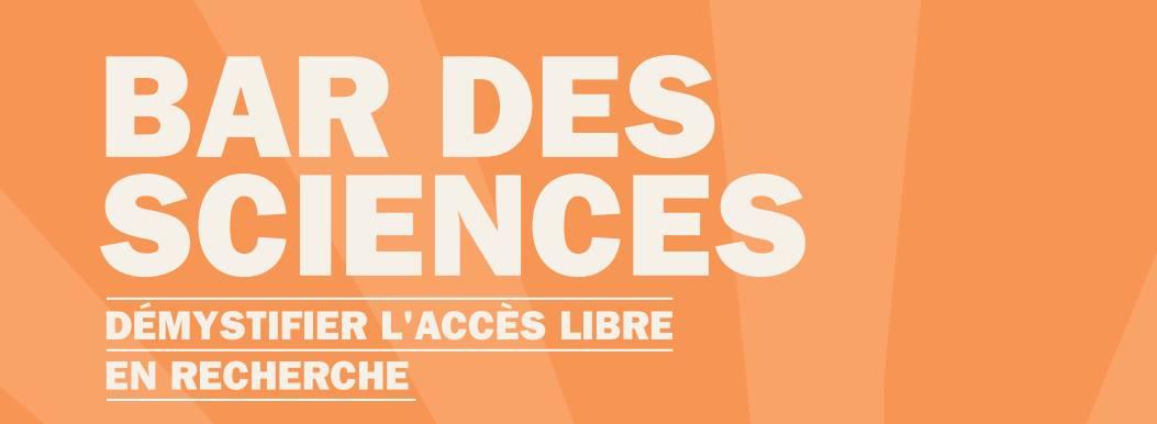 FAECUM / Bar des sciences: Démystifier l'accès libre en recherche