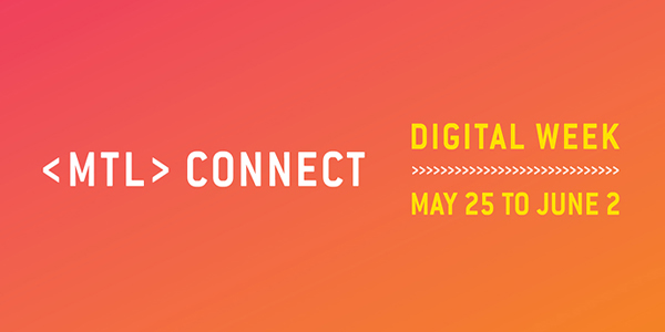 MTL connect: Digital Week
