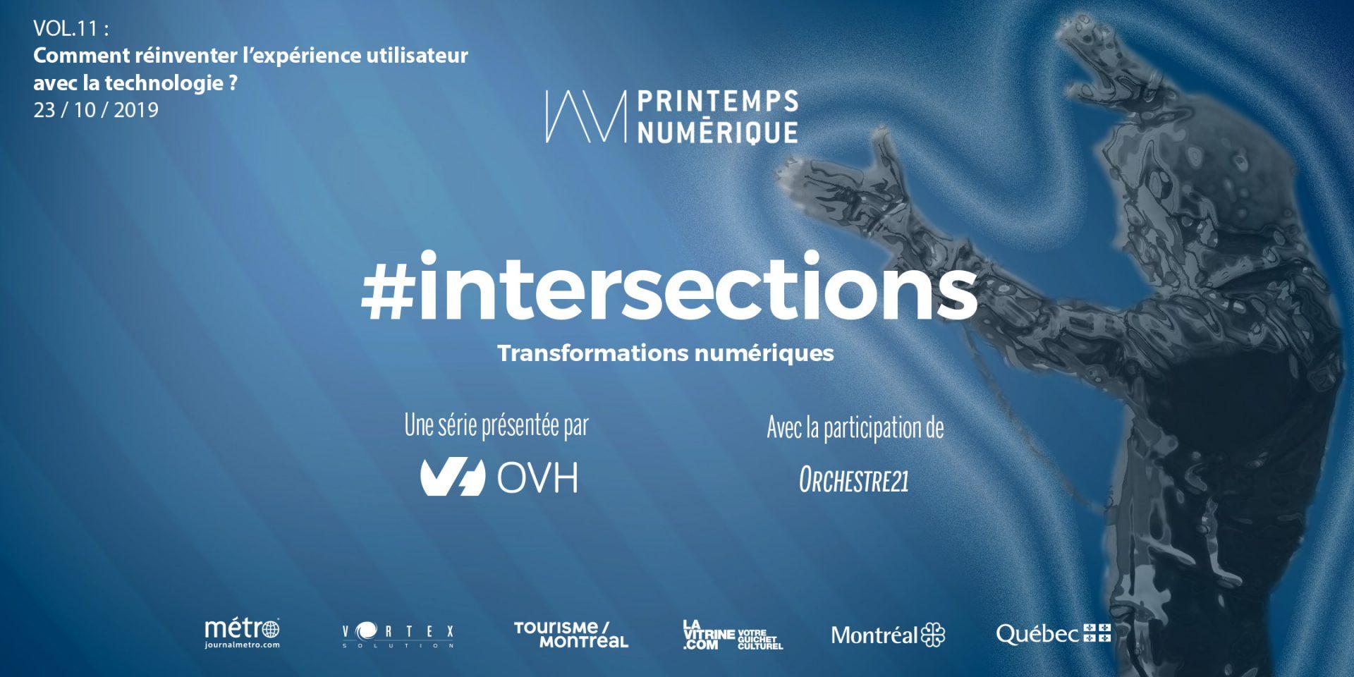 #intersections VOL.11 :  Comment réinventer l'expérience utilisateur avec la technologie ?