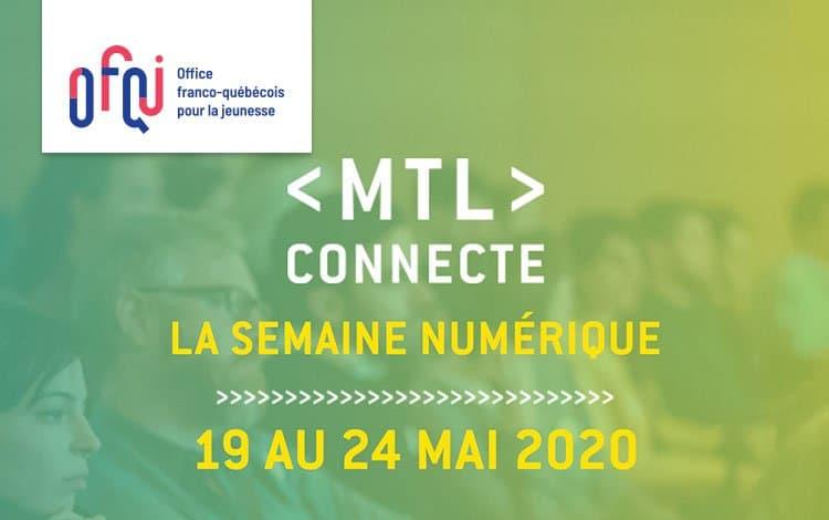 Jeunes entrepreneurs en nouvelles technologies : participez à MTL connecte grâce à l'OFQJ