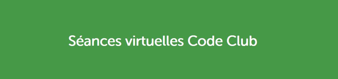 Séances virtuelles Code Club