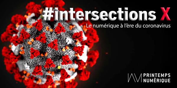 #intersectionsX : le numérique à l'ère du coronavirus