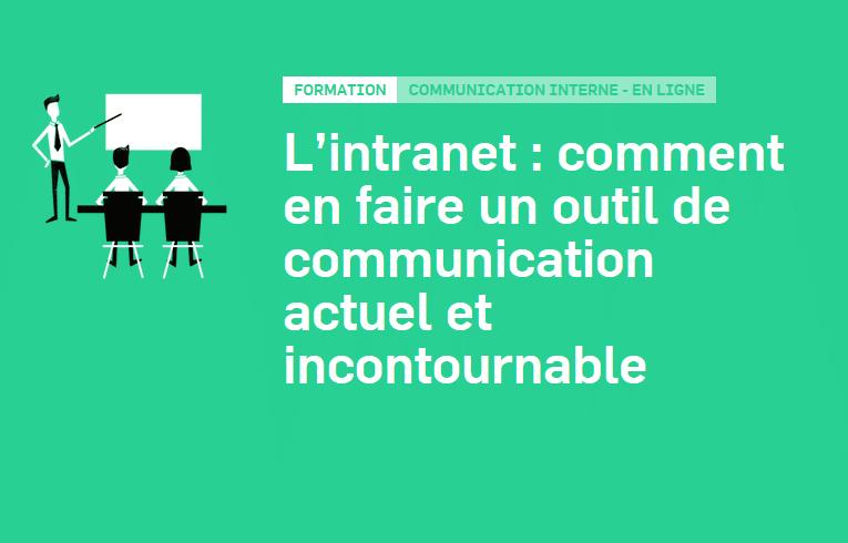 L'intranet : comment en faire un outil de communication actuel et incontournable