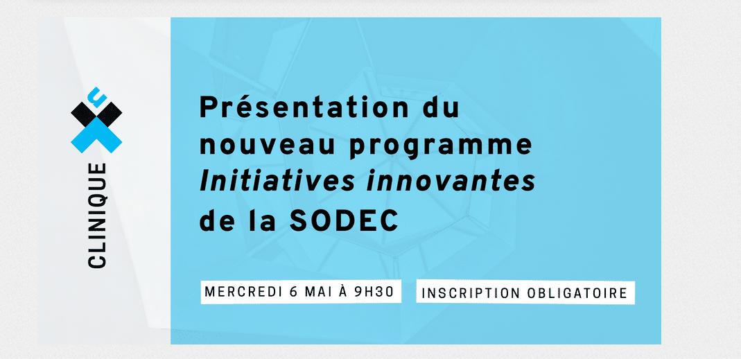 Présentation du nouveau programme initiatives innovantes de la SODEC