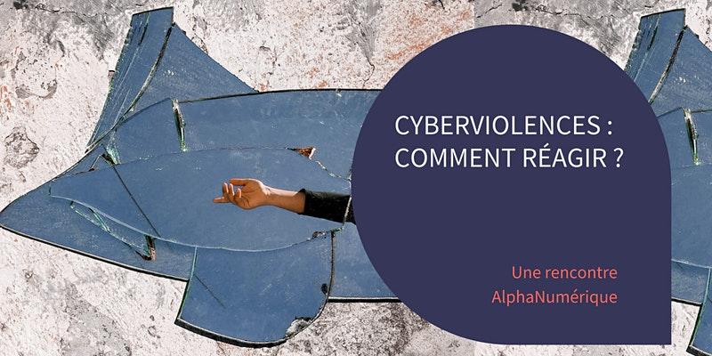Cyberviolences : Comment réagir