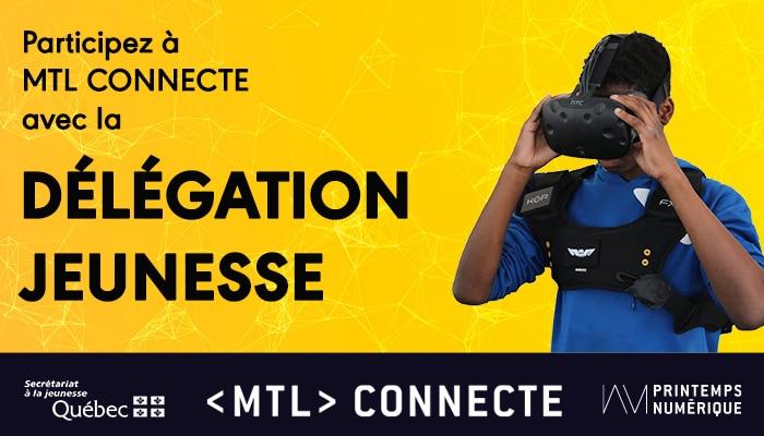 Participez à MTL connecte avec la délégation jeunesse